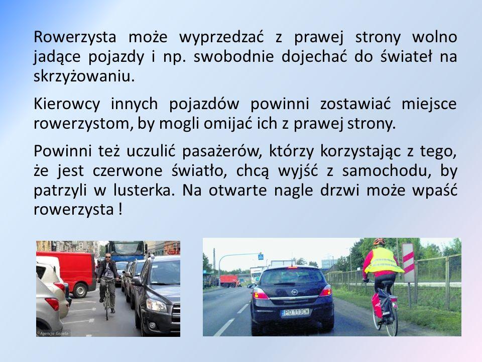 Rowerzysta może wyprzedzać z prawej strony wolno jadące pojazdy i np