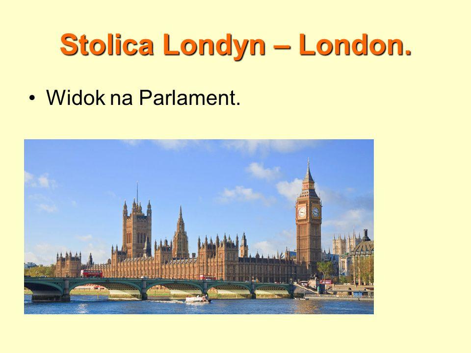 Stolica Londyn – London.