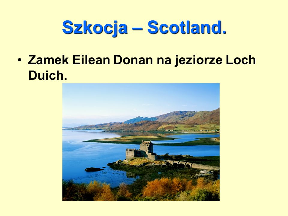 Szkocja – Scotland. Zamek Eilean Donan na jeziorze Loch Duich.