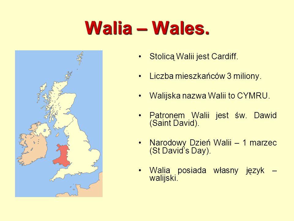 Walia – Wales. Stolicą Walii jest Cardiff.