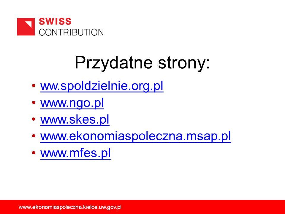 Przydatne strony: ww.spoldzielnie.org.pl www.ngo.pl www.skes.pl