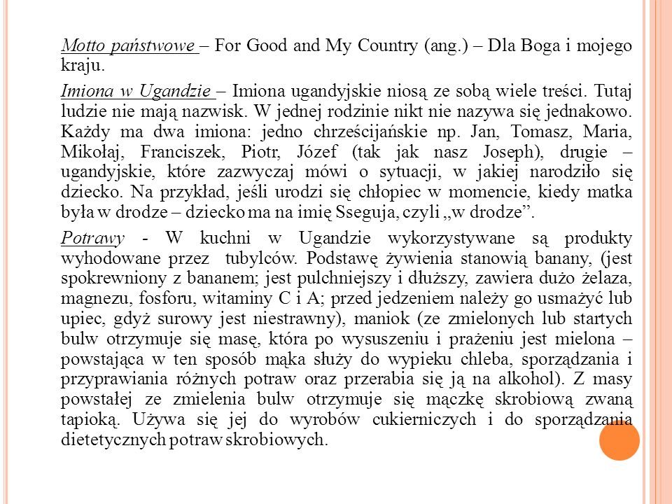 Motto państwowe – For Good and My Country (ang
