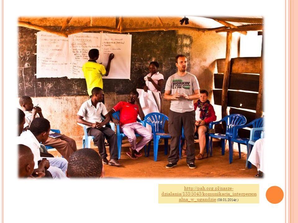 http://pah.org.pl/nasze-dzialania/133/5043/komunikacja_interpersonalna_w_ugandzie (09.01.2014r.)