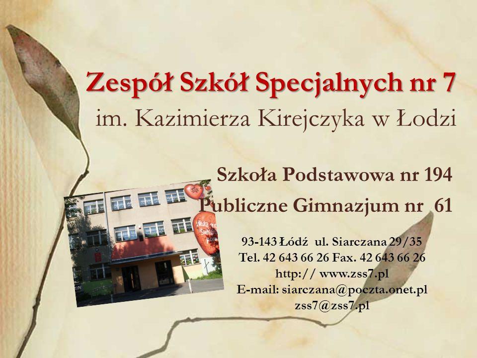 Zespół Szkół Specjalnych nr 7 im. Kazimierza Kirejczyka w Łodzi