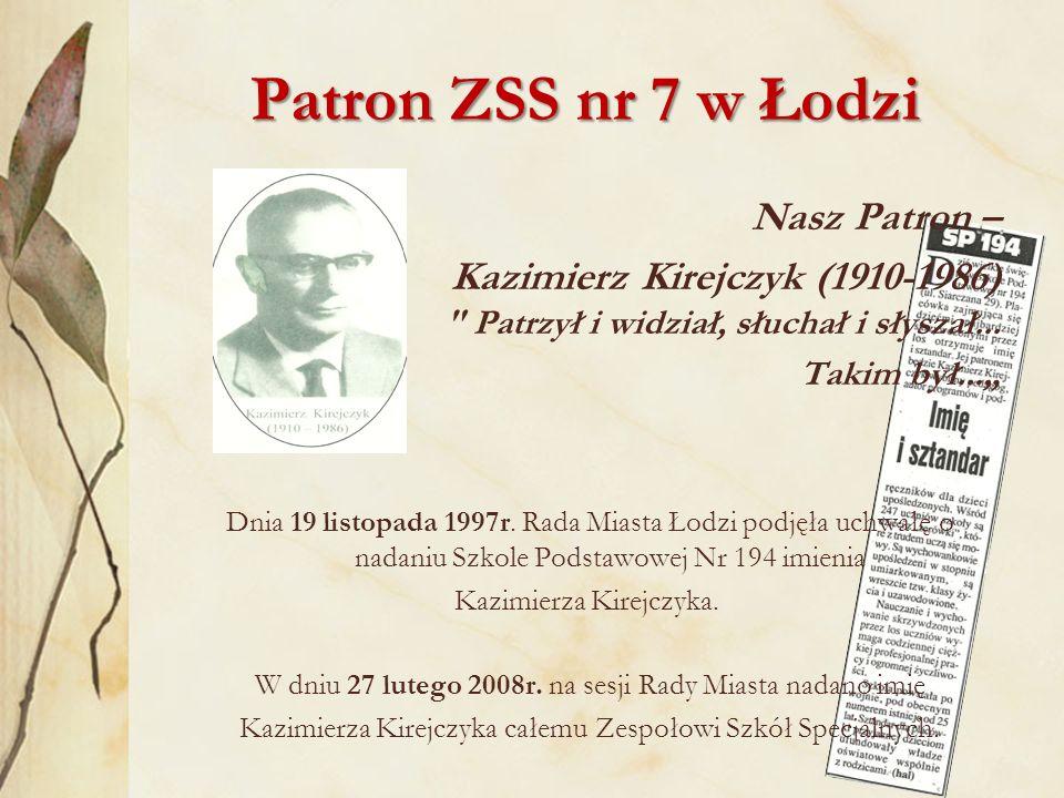 Patron ZSS nr 7 w Łodzi Nasz Patron –
