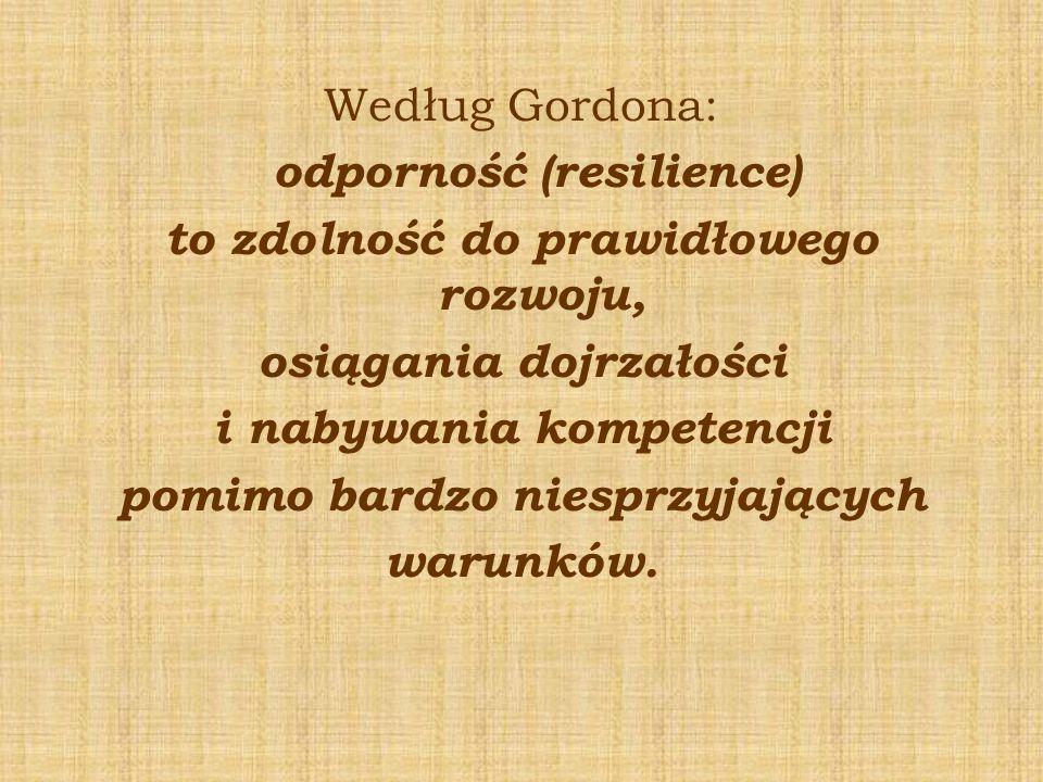 odporność (resilience) to zdolność do prawidłowego rozwoju,