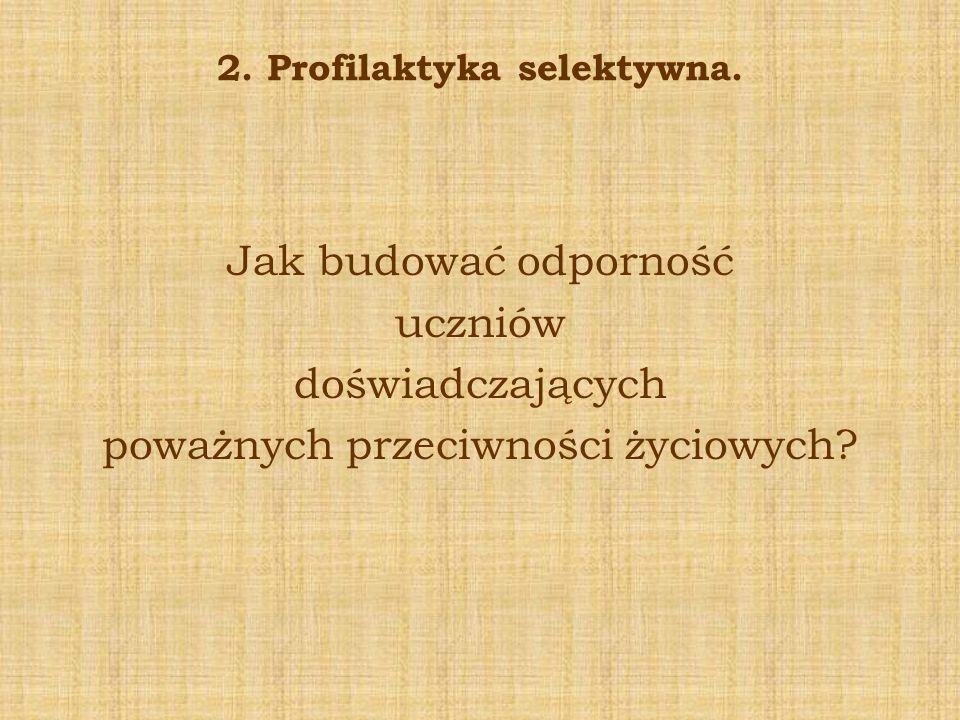 2. Profilaktyka selektywna.
