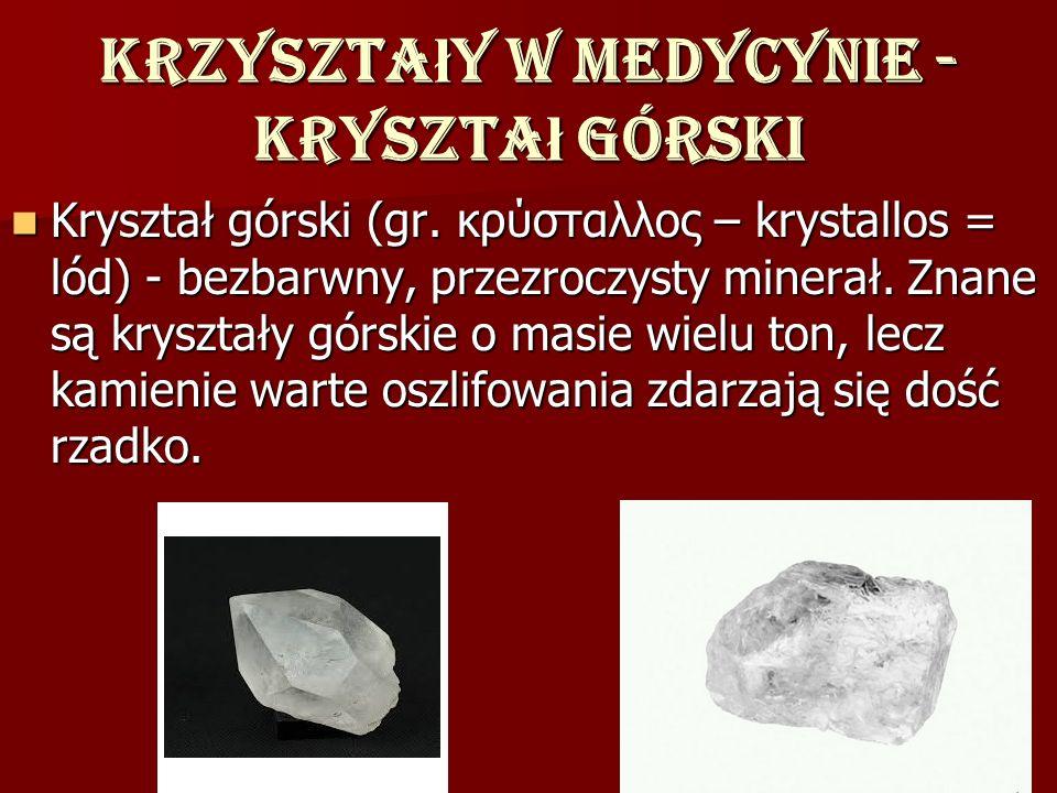 Krzyształy w medycynie - kryształ górski