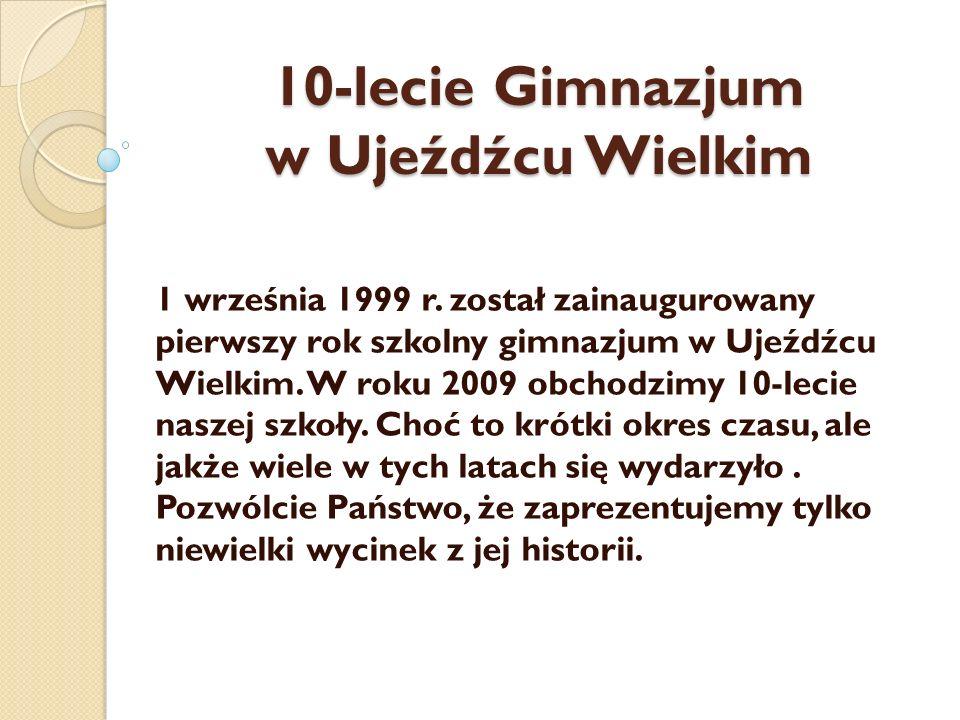 10-lecie Gimnazjum w Ujeźdźcu Wielkim