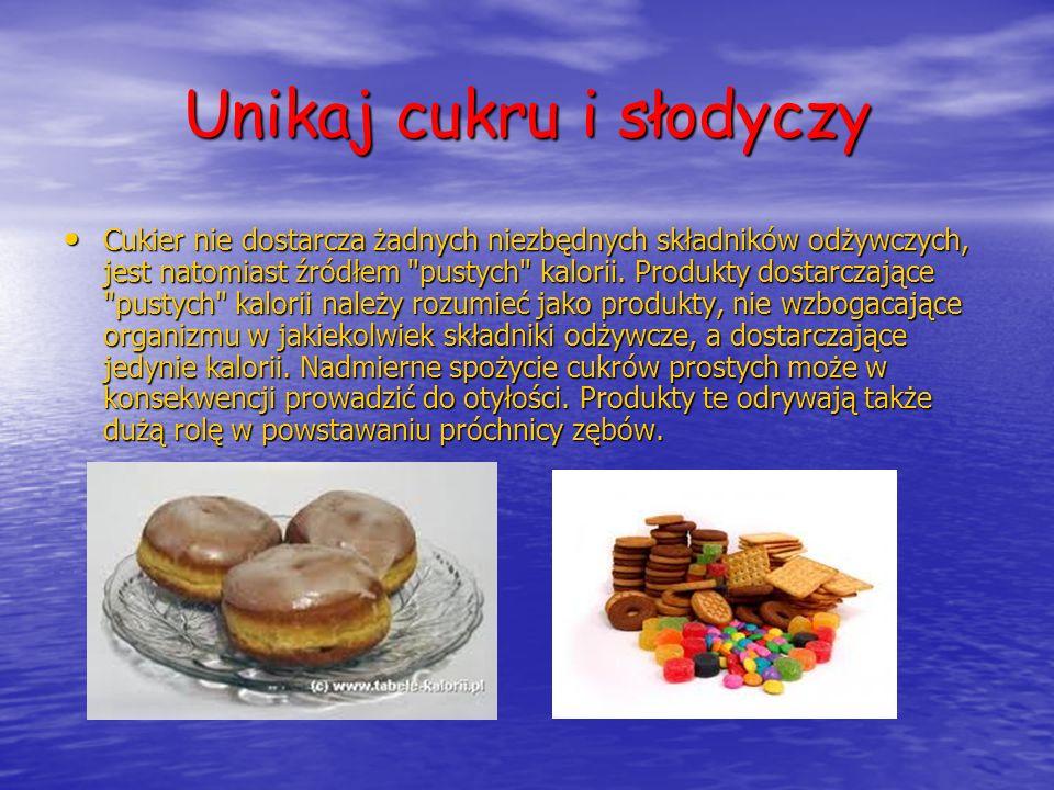 Unikaj cukru i słodyczy
