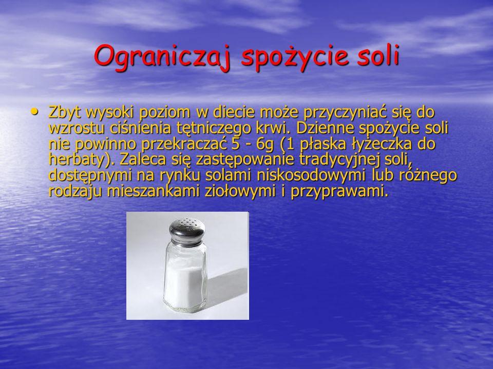Ograniczaj spożycie soli