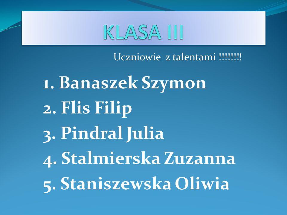 KLASA III 1. Banaszek Szymon 2. Flis Filip 3. Pindral Julia