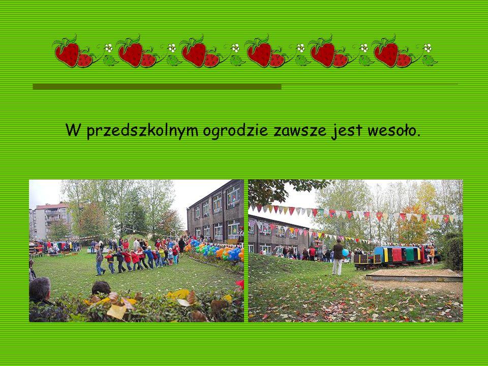 W przedszkolnym ogrodzie zawsze jest wesoło.