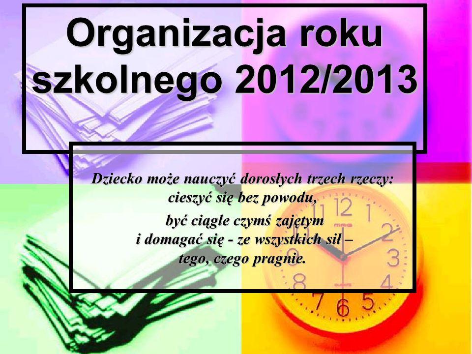 Organizacja roku szkolnego 2012/2013