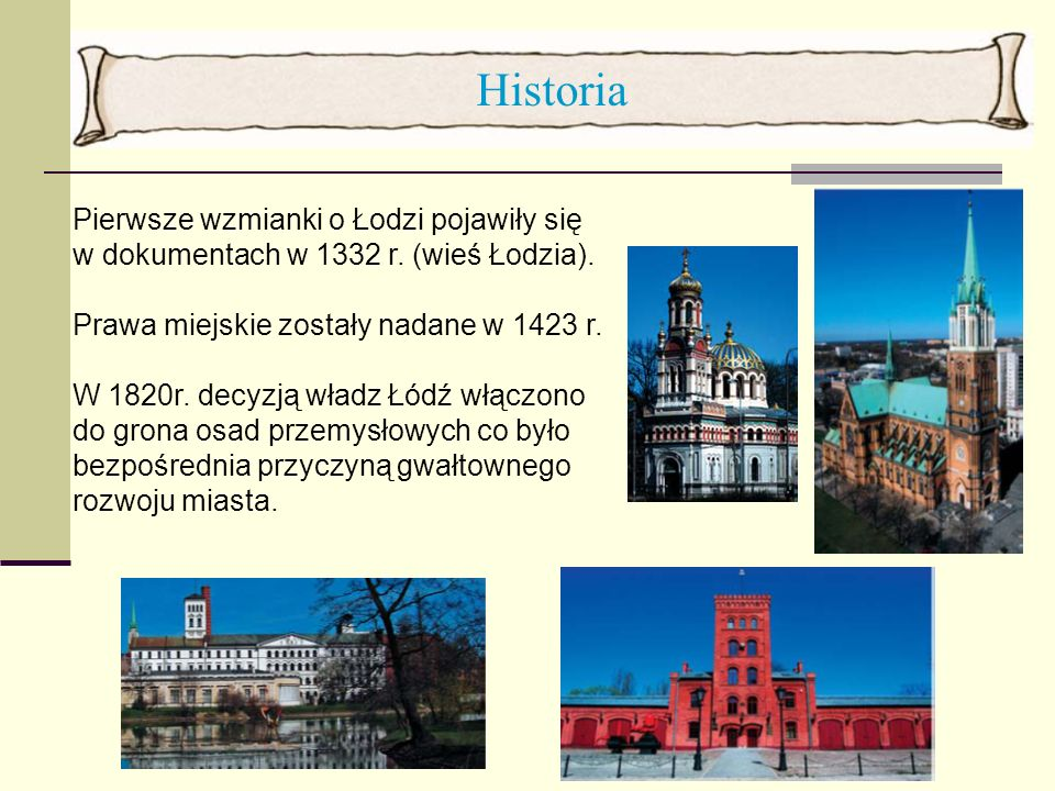 Historia Pierwsze wzmianki o Łodzi pojawiły się