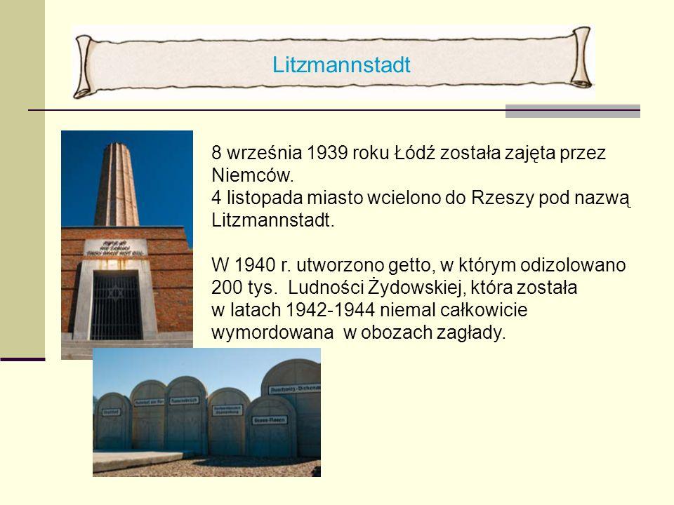 Litzmannstadt 8 września 1939 roku Łódź została zajęta przez Niemców.
