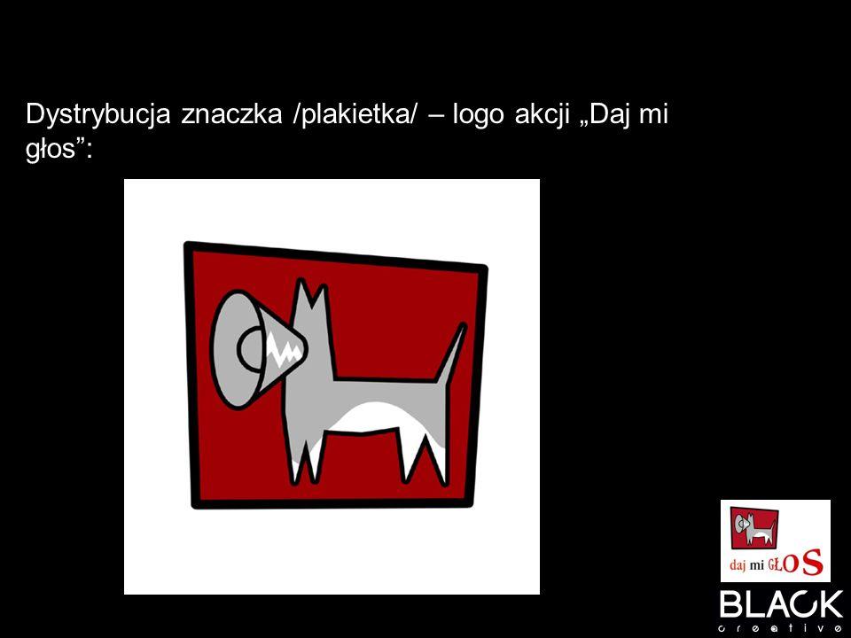 """Dystrybucja znaczka /plakietka/ – logo akcji """"Daj mi głos :"""