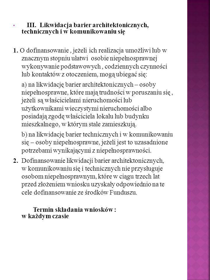 III. Likwidacja barier architektonicznych, technicznych i w komunikowaniu się