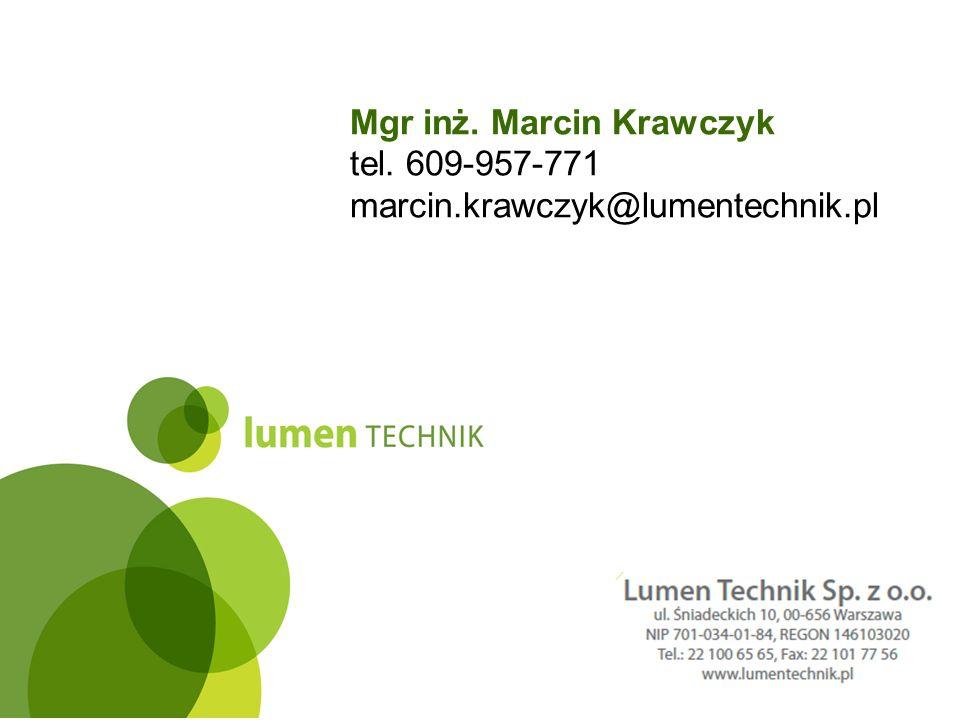 Mgr inż. Marcin Krawczyk tel. 609-957-771 marcin.krawczyk@lumentechnik.pl