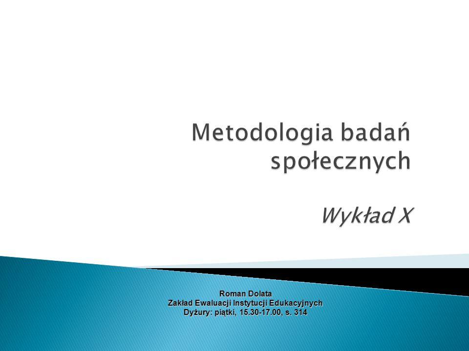 Metodologia badań społecznych Wykład X