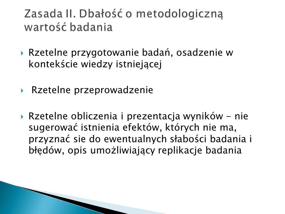 Zasada II. Dbałość o metodologiczną wartość badania