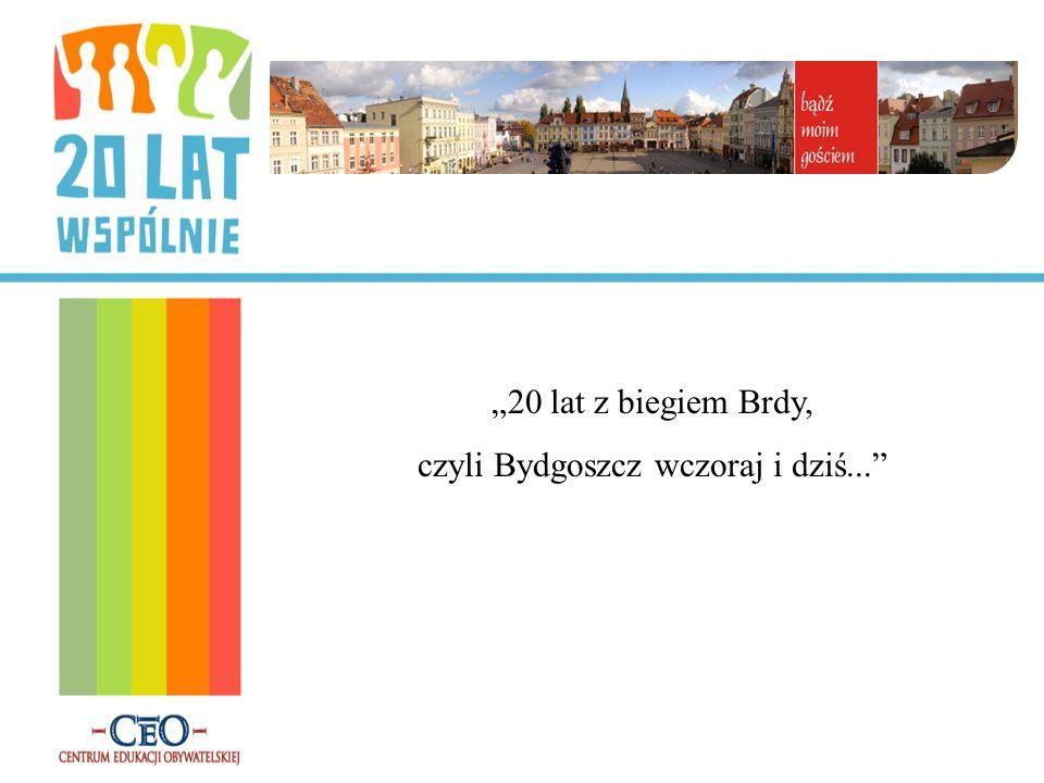 czyli Bydgoszcz wczoraj i dziś...