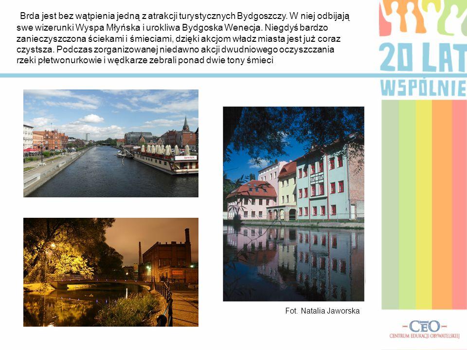Brda jest bez wątpienia jedną z atrakcji turystycznych Bydgoszczy