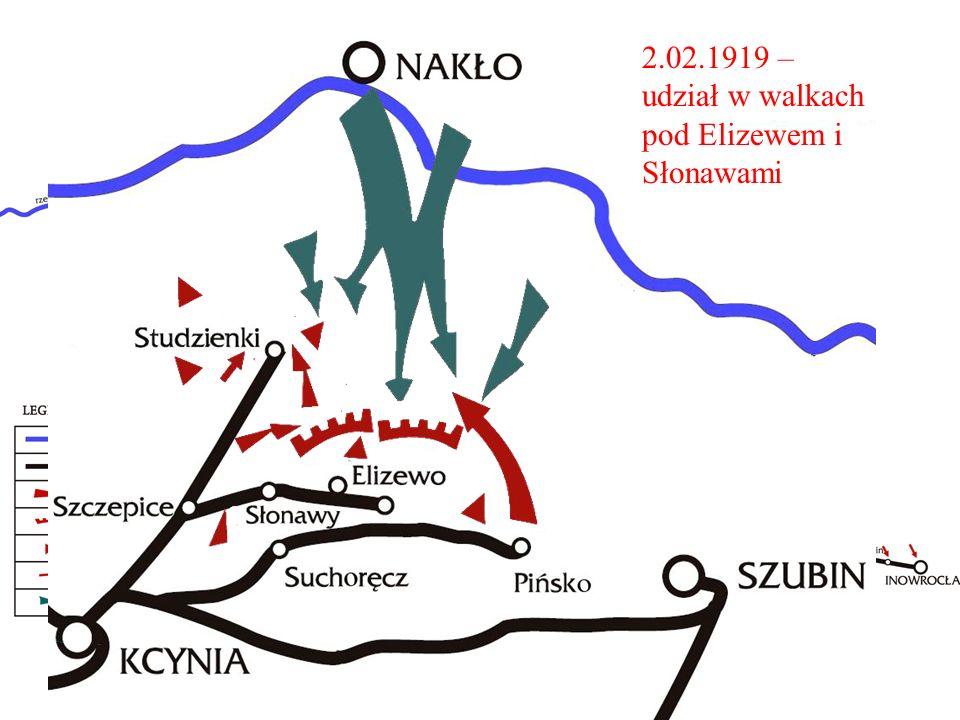 . 2.02.1919 – udział w walkach pod Elizewem i Słonawami
