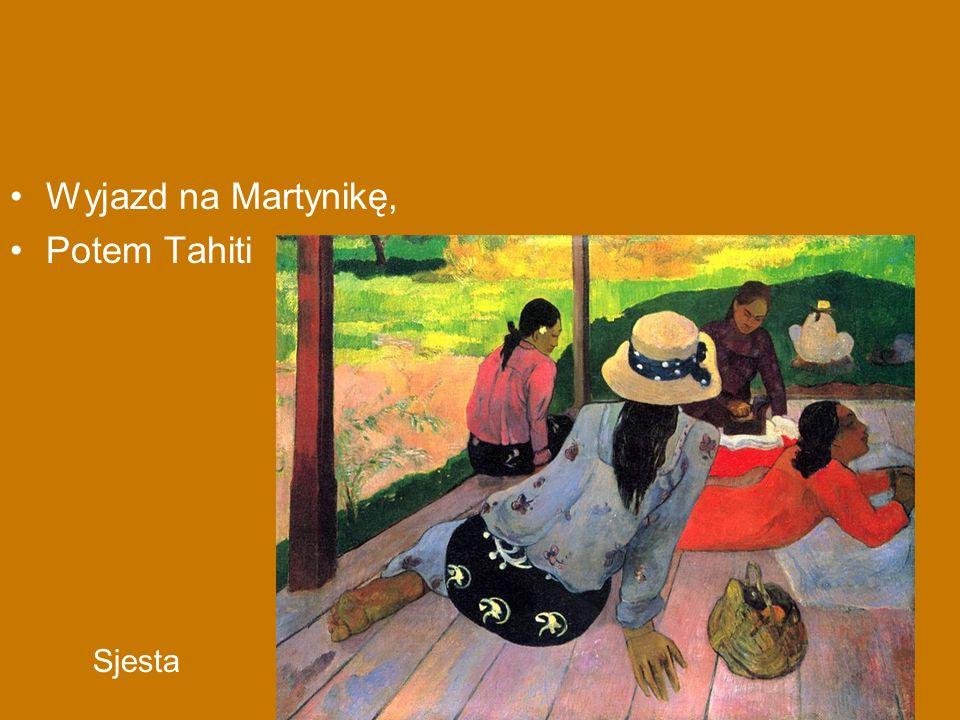 Wyjazd na Martynikę, Potem Tahiti Sjesta