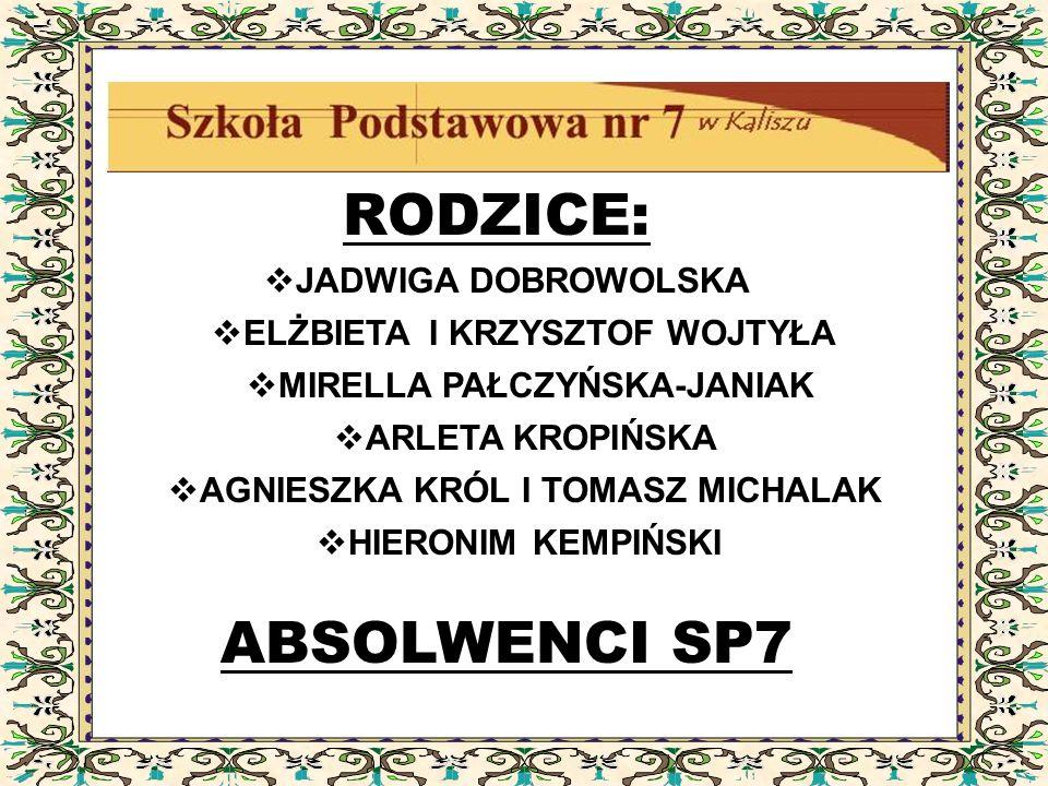 RODZICE: ABSOLWENCI SP7 JADWIGA DOBROWOLSKA