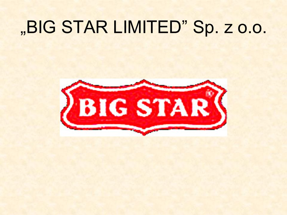 """BIG STAR LIMITED Sp. z o.o."