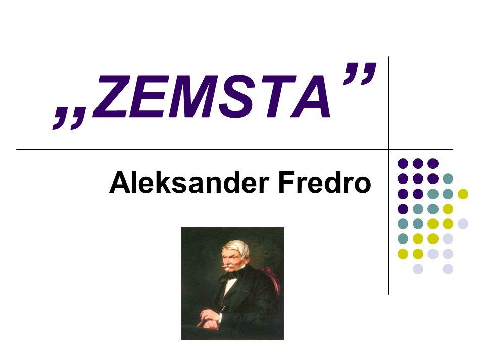 """""""ZEMSTA Aleksander Fredro"""