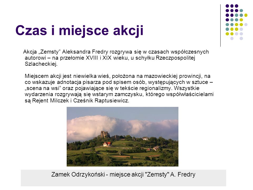 Zamek Odrzykoński - miejsce akcji Zemsty A. Fredry