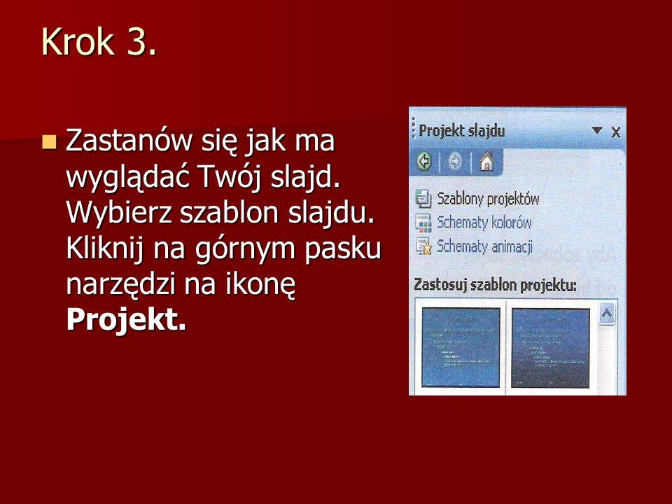 Krok 3. Zastanów się jak ma wyglądać Twój slajd. Wybierz szablon slajdu.
