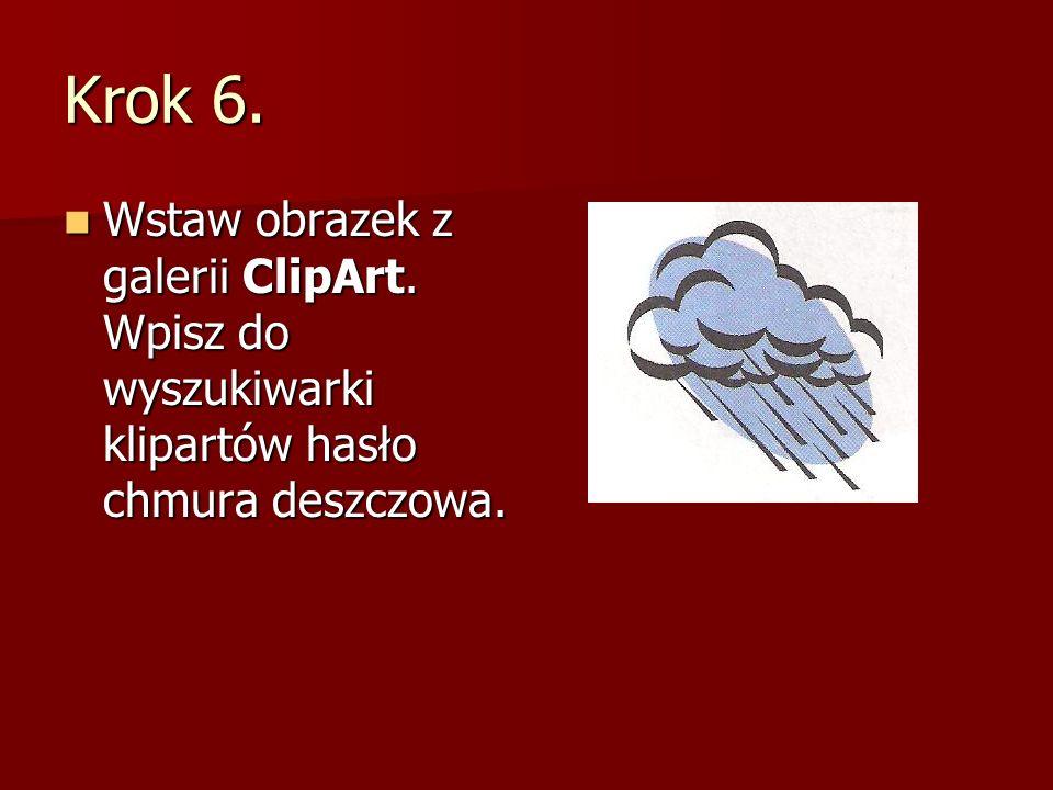 Krok 6. Wstaw obrazek z galerii ClipArt. Wpisz do wyszukiwarki klipartów hasło chmura deszczowa.
