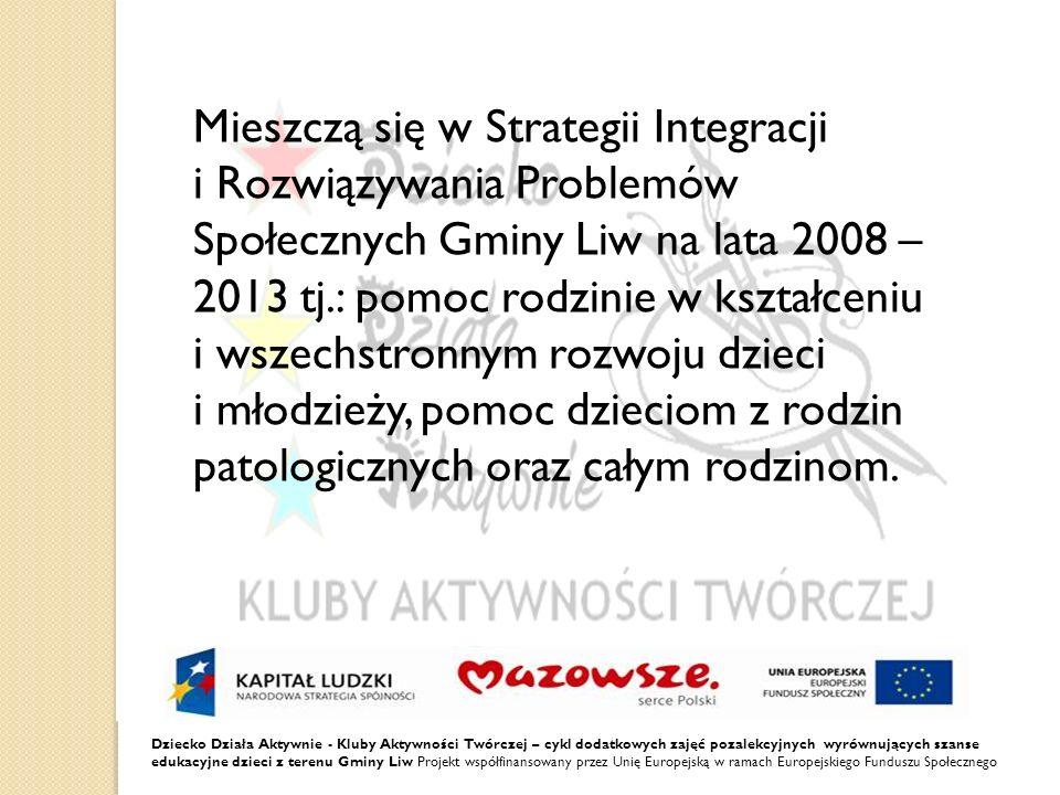 Mieszczą się w Strategii Integracji