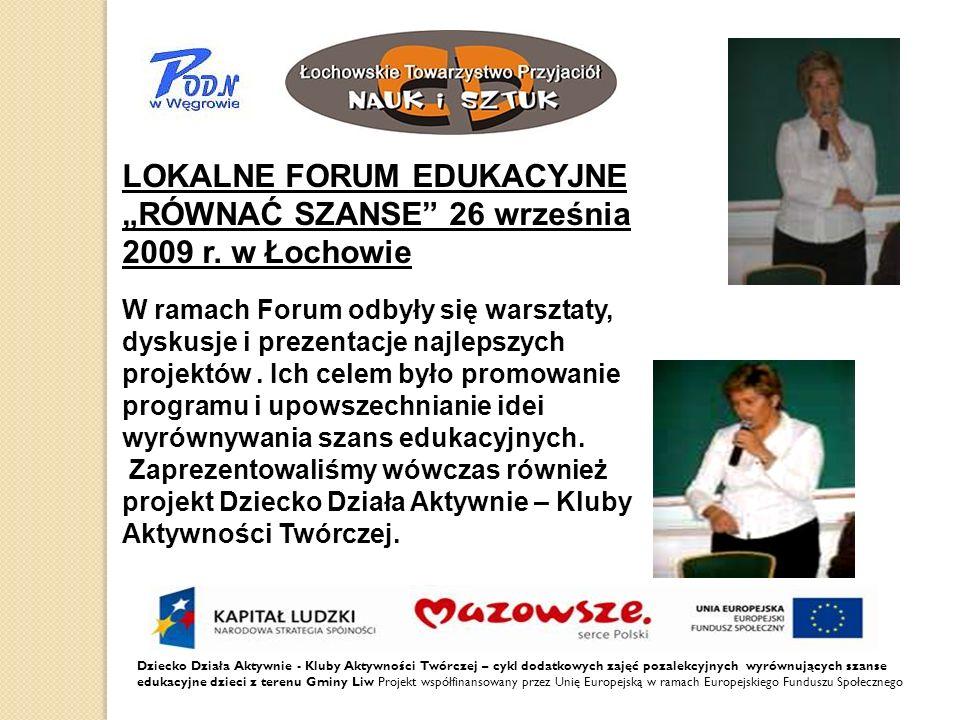 """LOKALNE FORUM EDUKACYJNE """"RÓWNAĆ SZANSE 26 września 2009 r. w Łochowie"""
