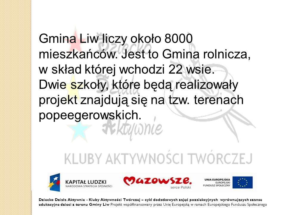 Gmina Liw liczy około 8000 mieszkańców. Jest to Gmina rolnicza,