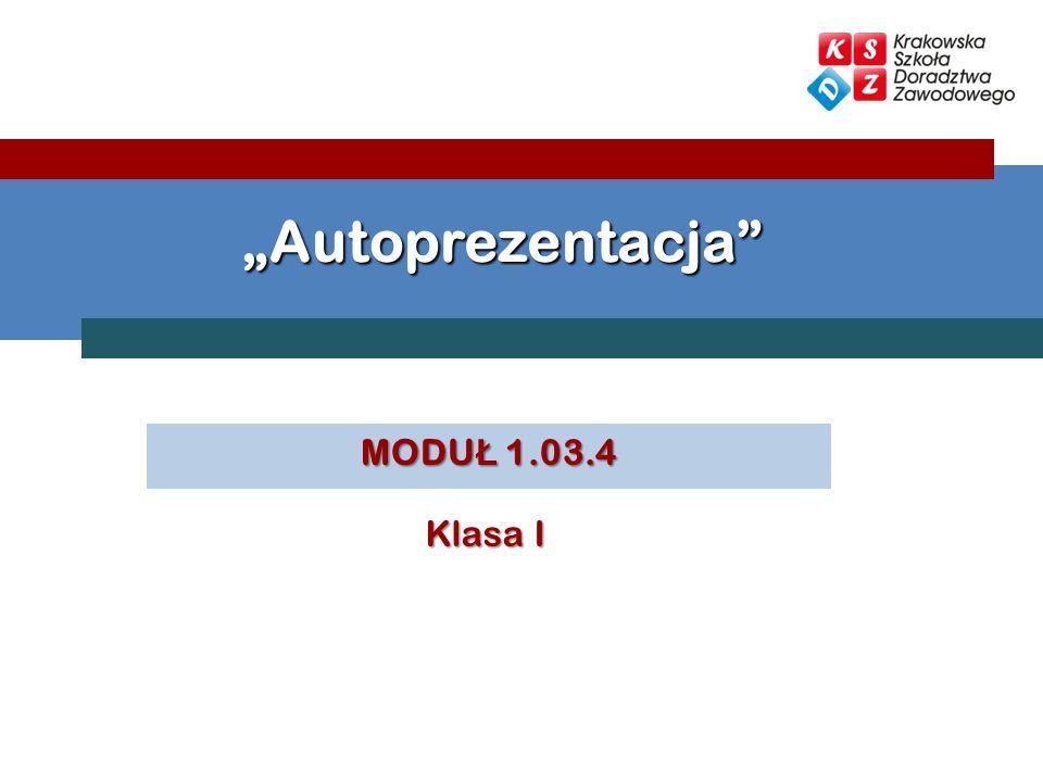 """""""Autoprezentacja MODUŁ 1.03.4 Klasa I"""