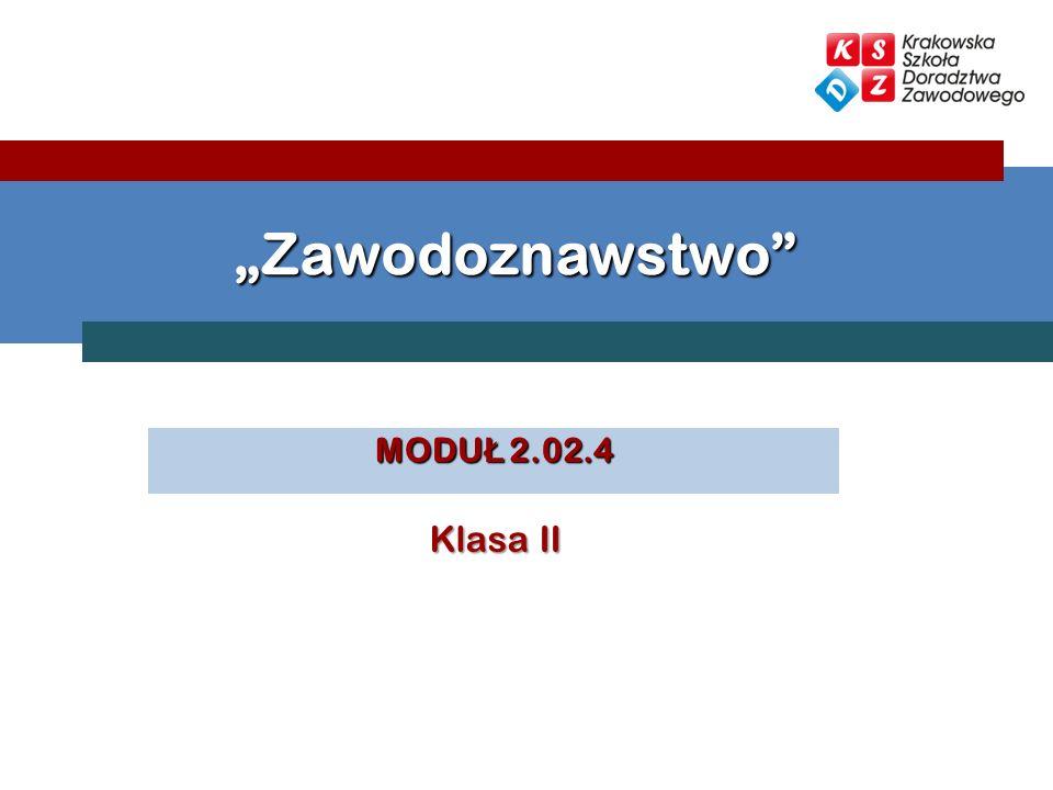 """""""Zawodoznawstwo MODUŁ 2.02.4 Klasa II"""