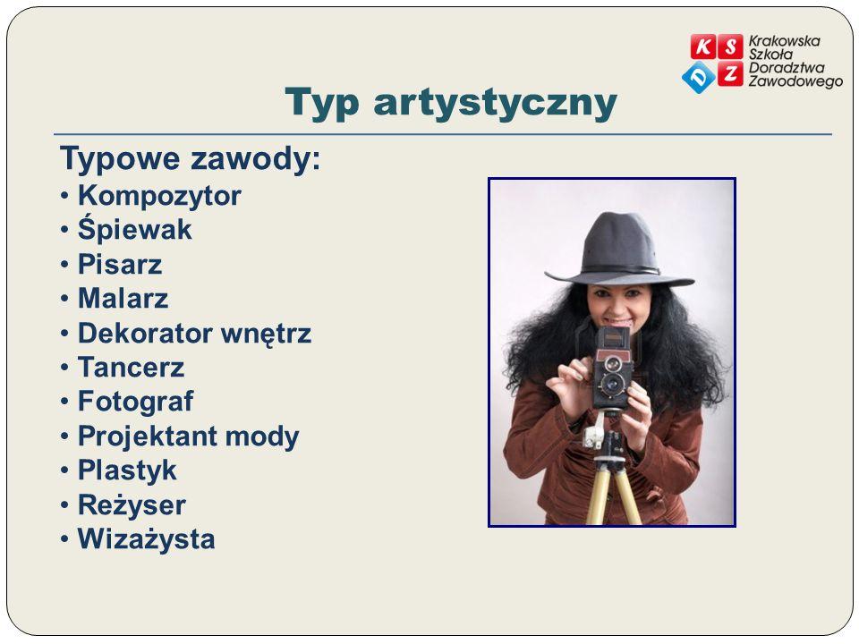 Typ artystyczny Typowe zawody: Kompozytor Śpiewak Pisarz Malarz