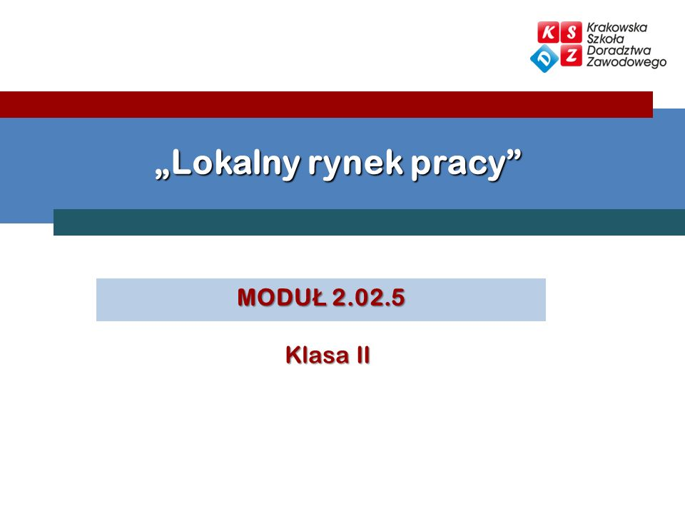 """""""Lokalny rynek pracy MODUŁ 2.02.5 Klasa II"""
