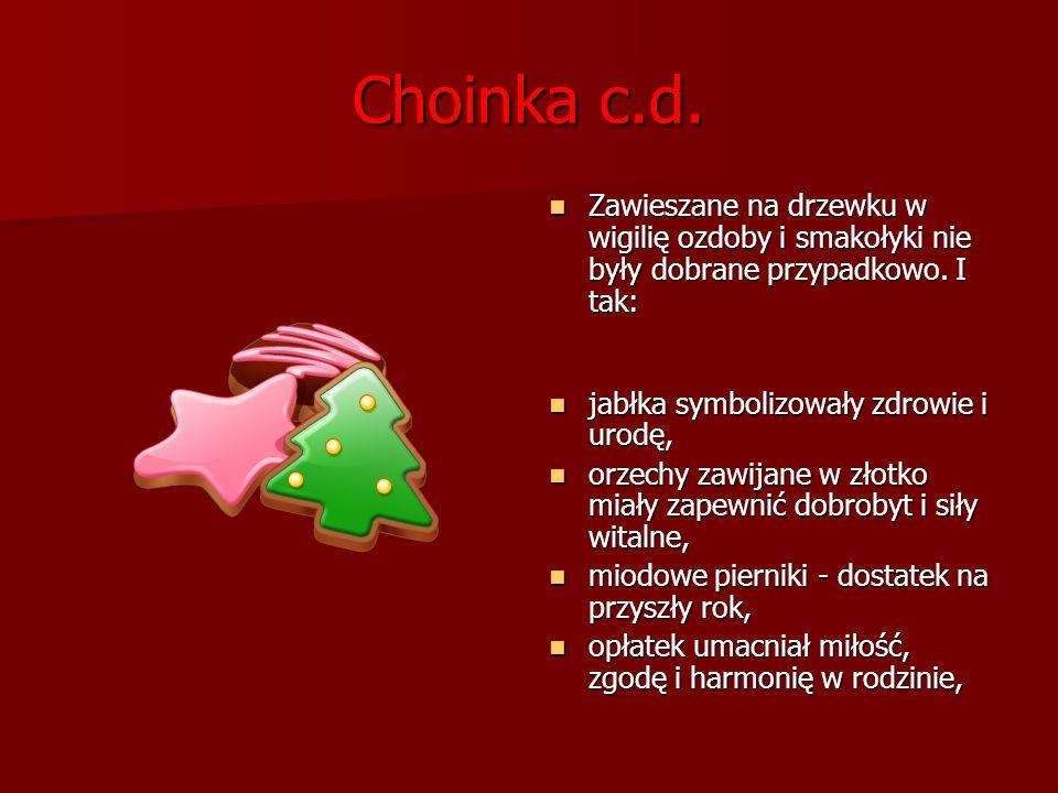 Choinka c.d. Zawieszane na drzewku w wigilię ozdoby i smakołyki nie były dobrane przypadkowo. I tak: