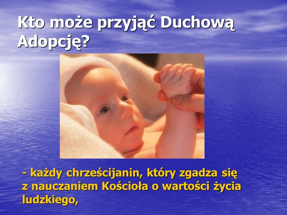 Kto może przyjąć Duchową Adopcję