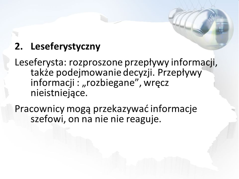 """Leseferystyczny Leseferysta: rozproszone przepływy informacji, także podejmowanie decyzji. Przepływy informacji : """"rozbiegane , wręcz nieistniejące."""