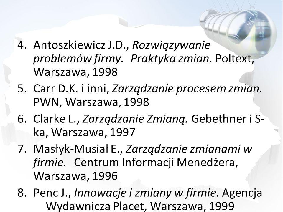 Antoszkiewicz J. D. , Rozwiązywanie problemów firmy. Praktyka zmian