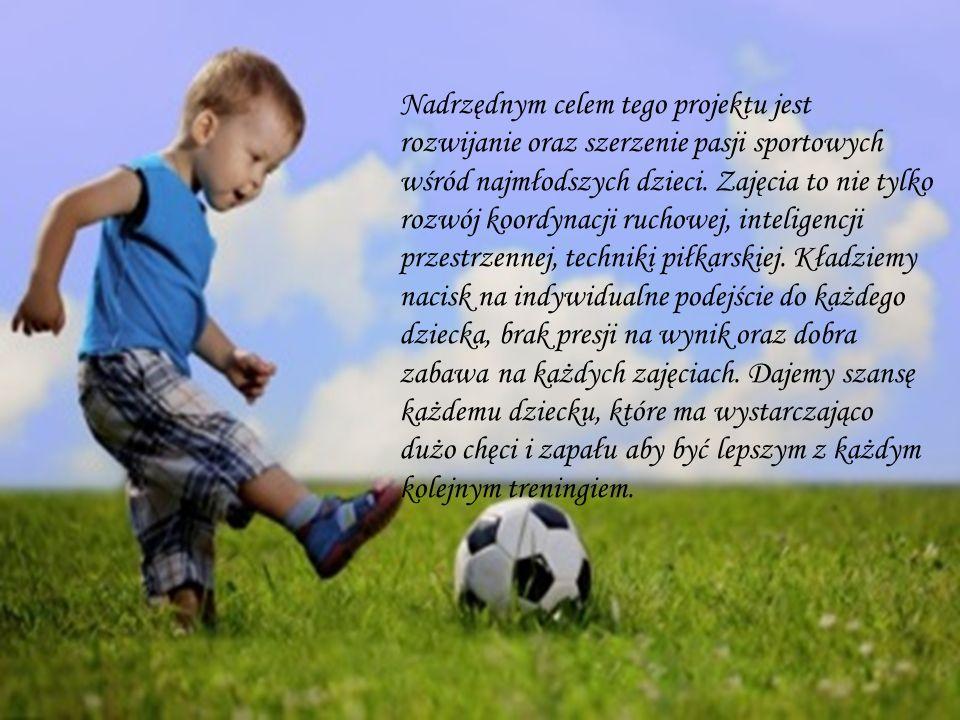 Nadrzędnym celem tego projektu jest rozwijanie oraz szerzenie pasji sportowych wśród najmłodszych dzieci.