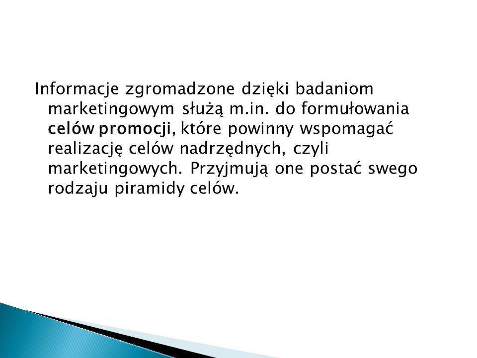 Informacje zgromadzone dzięki badaniom marketingowym służą m. in