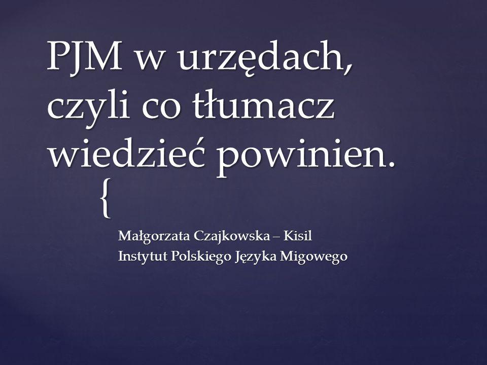 PJM w urzędach, czyli co tłumacz wiedzieć powinien.