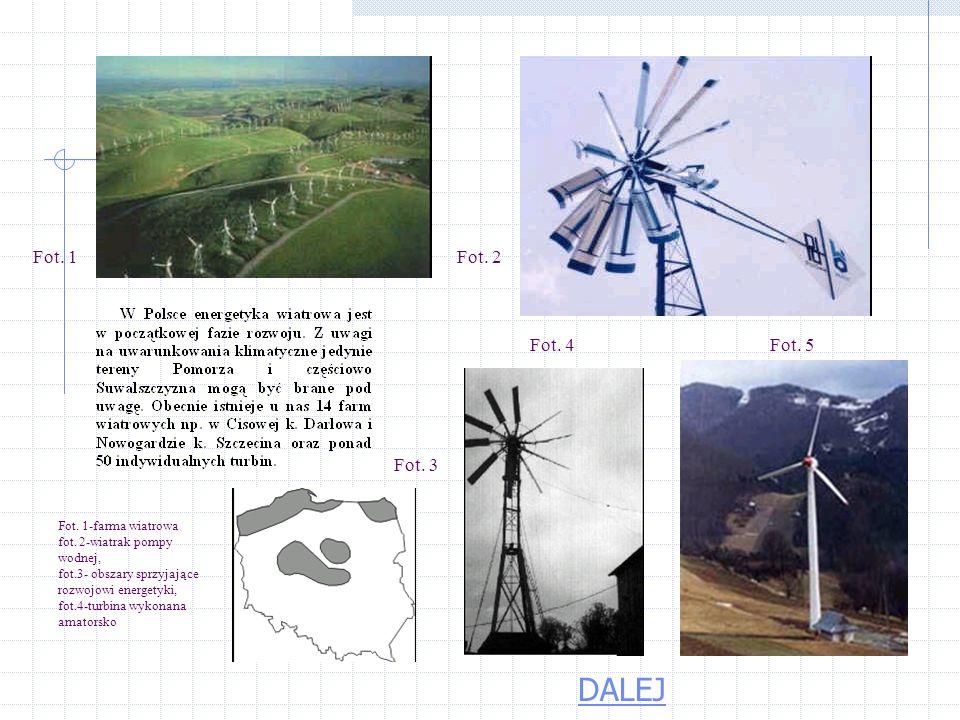 DALEJ Fot. 1 Fot. 2 Fot. 4 Fot. 5 Fot. 3 Fot. 1-farma wiatrowa
